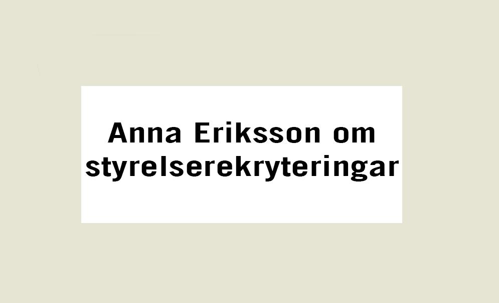 nna Eriksson om styrelserekryteringar